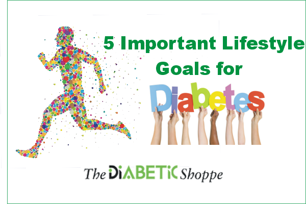 5 Important Lifestyle Goals for Diabetics