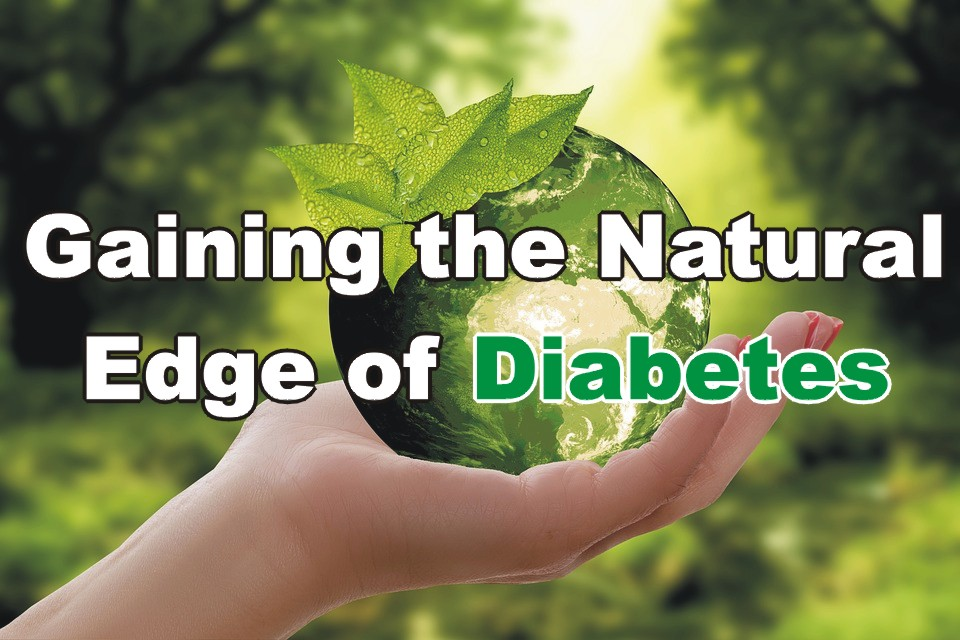 Gaining the Natural Edge of Diabetes