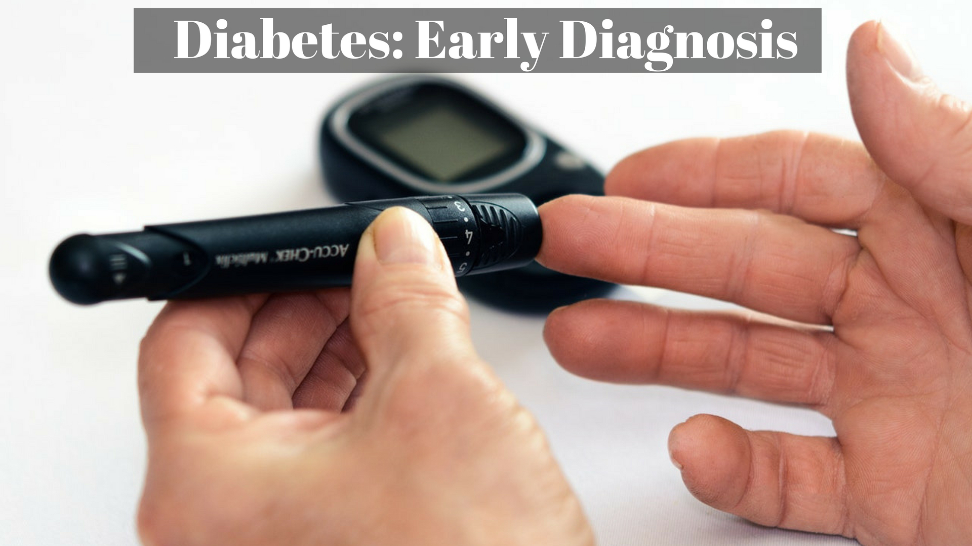 Diabetes_ Early Diagnosis