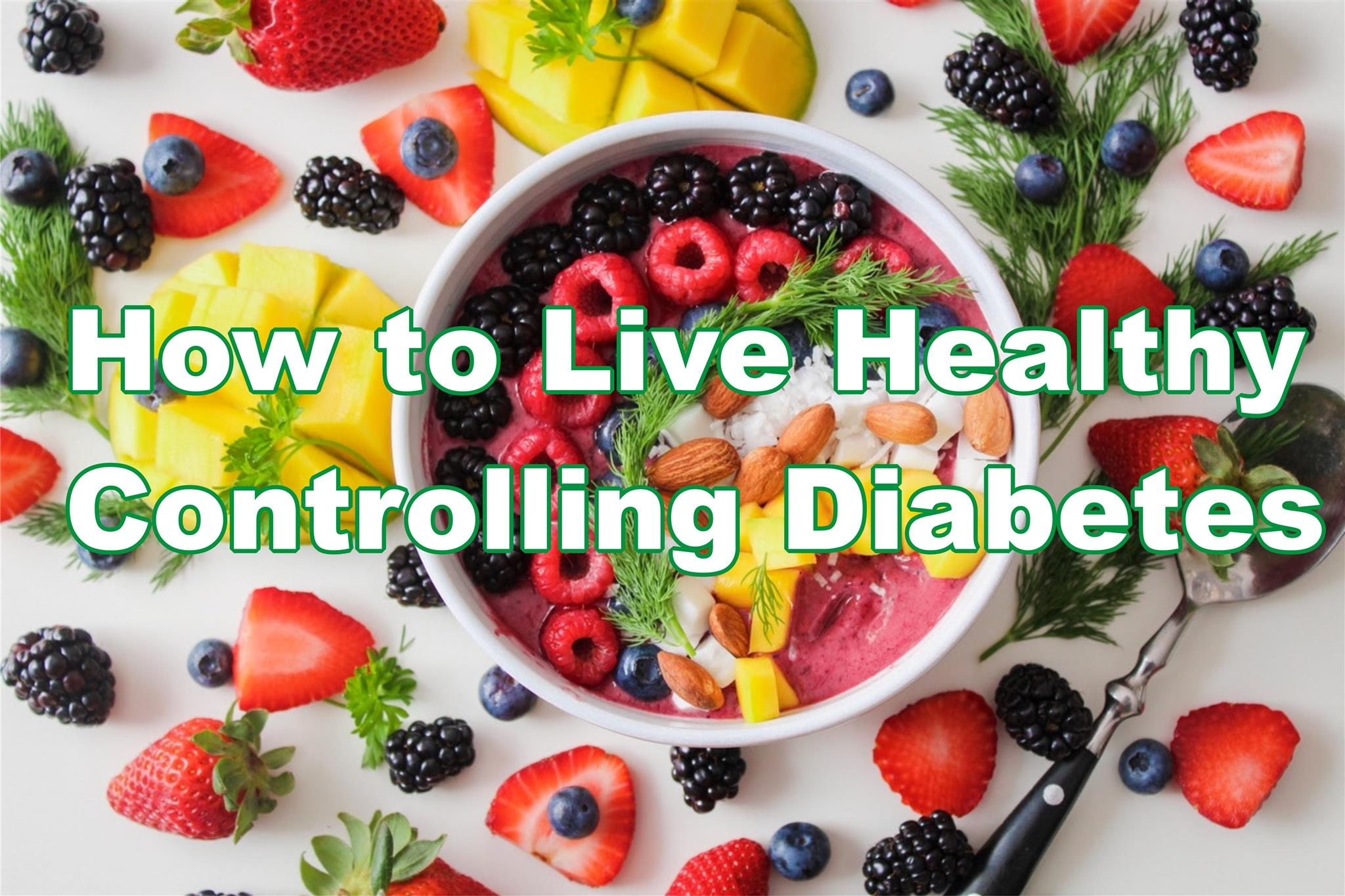 How to Live Healthy Controlling Diabetes
